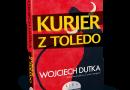 """PREMIERA: """"Kurier z Toledo"""", W. Dutka"""