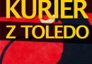 """""""Kurier z Toledo"""" W. Dutka - zapowiedź"""