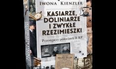 """""""Kasiarze doliniarze i zwykłe rzezimieszki. Przestępczy półświatek II RP"""" I. Kienzler - zapowiedź"""