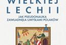 """Fantazmat Wielkiej Lechii"" – A. Wójcik – recenzja"