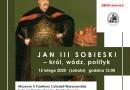 """Zapraszenie na wernisaż wystawy """"Jan III Sobieski – król, wódz, polityk"""""""