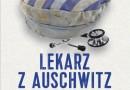 """Premiera: """"Lekarz z Auschwitz"""", S. Nowak"""