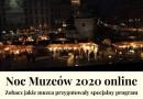 Noc Muzeów 2020 online. Zobacz jakie muzea przygotowały specjalny program