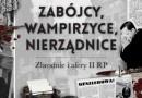 """""""Zabójcy, Wampirzyce, Nierządnice. Zbrodnie i afery II RP""""- I. Kienzler - recenzja"""