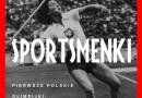 """Krzysztof Szujecki """"Sportsmenki. Pierwsze polskie olimpijki, medalistki, rekordzistki"""" - zapowiedź"""