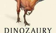"""""""Dinozaury odkryte na nowo"""" - M. J. Benton - recenzja"""
