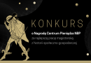 Konkurs o Nagrodę Centrum Pieniądza NBP. 10 tys. za najlepszą pracę magisterską z zakresu historii społeczno-gospodarczej