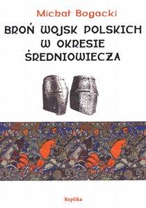 Bron-wojsk-polskich-w-okresie-sredniowiecza_michal-bogacki