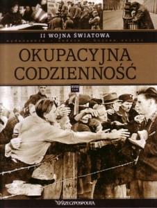 II wojna światowa. Okupacyjna codzienność