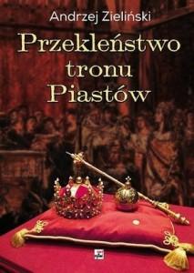 Przeklenstwo-tronu-Piastow_Andrzej-Zielinski