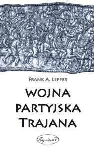 Wojna partyjska Trajana - F. A. Lepper