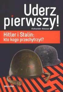 Uderz pierwszy! Hitler i Stalin