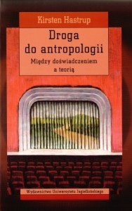 Droga do antropologii. Między doświadczeniem a teorią