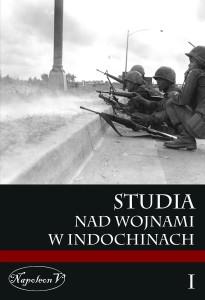 Studia nad wojnami w Indochinach tom I