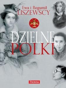 """""""Dzielne Polki"""" - E. i B. Liszewscy"""