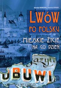 """""""Lwów po polsku. Miejskie życie na co dzień"""""""