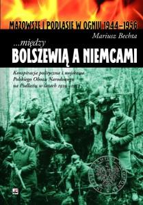…między Bolszewią a Niemcami. Konspiracja polityczna i wojskowa Polskiego Obozu Narodowego...