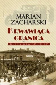 """""""Krwawiąca granica"""" - najnowsza książka gen. M. Zacharskiego"""