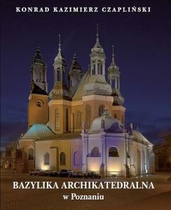 Bazylika Archikatedralna w Poznaniu — K. K. Czapliński