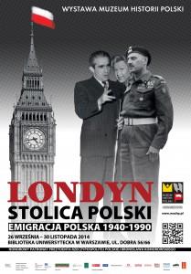 """""""Londyn – stolica Polski. Emigracja polska 1940-1990"""" – zaproszenie na wystawę"""