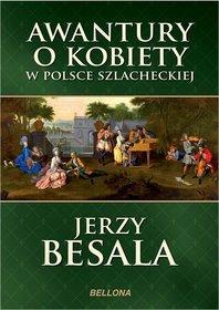Awantury-o-kobiety-w-Polsce-szlacheckiej_Jerzy-Besala,images_product,9,978-83-11-13417-1