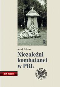 Marek-Jedynak,-Niezalezni-kombatanci-w-PRL