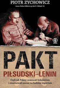 Książki o historii i archeologii Pakt Piłsudski-Lenin czyli jak Polacy uratowali bolszewizm i zmarnowali szansę na budowę imperium