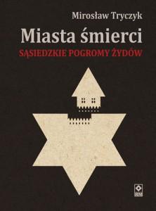 pol_pl_Miasta-smierci-Sasiedzkie-pogromy-Zydow-dostepna-14-10--912_1