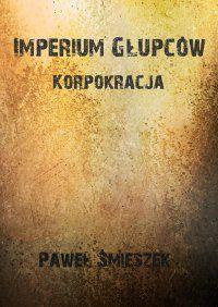 imperium-glupcow-korpokracja-b-iext30387452