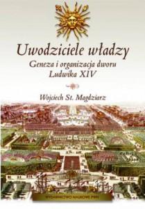 Uwodziciele-władzy.-Geneza-i-organizacja-dworu-Ludwika-XIV