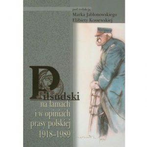 pilsudski-na-lamach-i-w-opiniach-prasy-polskiej-1918-1989-aspra